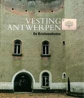 Vesting Antwerpen : de Brialmontforten