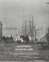 Antwerpen voor de lens : een greep uit de fotoverzameling van het MAS
