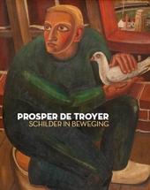 Prosper de Troyer : schilder in beweging