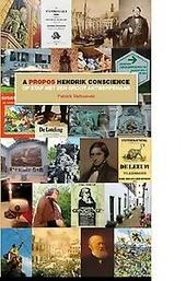 A propos Hendrik Conscience : op stap met een groot Antwerpenaar