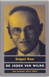 De joden van Wilno : een kroniek 1941-1944