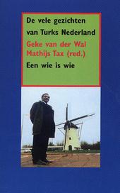 De vele gezichten van Turks Nederland : een wie is wie