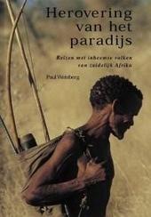 Herovering van het paradijs : reizen met inheemse volken van zuidelijk Afrika