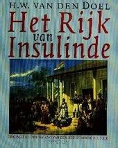 Het rijk van Insulinde : opkomst en ondergang van een Nederlandse kolonie