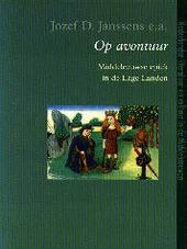 Op avontuur : middeleeuwse epiek in de Lage Landen