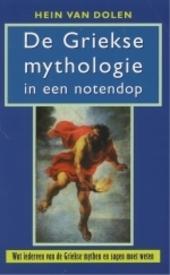 De Griekse mythologie in een notendop : wat iedereen van de Griekse mythen en sagen moet weten