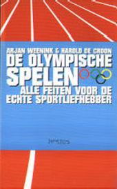 De Olympische Spelen : alle feiten voor de echte sportliefhebber