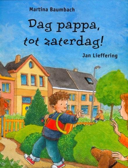 Dag pappa, tot zaterdag!