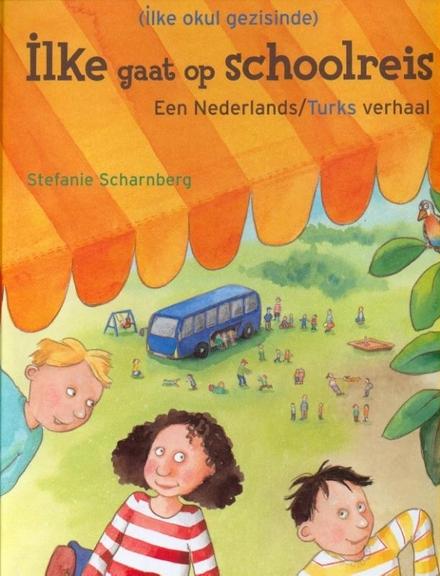 Ilke gaat op schoolreis [Nederlands-Turkse versie]