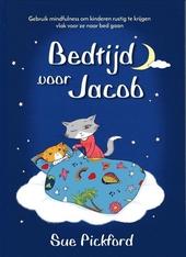 Bedtijd voor Jacob : gebruik mindfulness om kinderen rustig te krijgen vlak voor ze naar bed gaan