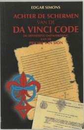 Achter de schermen van De Da Vinci Code : de definitieve ontmaskering van De Priorij van Sion