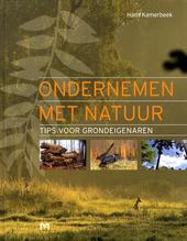 Ondernemen met natuur : tips voor grondeigenaren