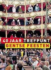 40 jaar Gentse Feesten : Trefpunt