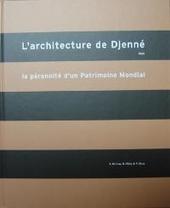 L'architecture de Djenné (Mali) : la pérennité d'un Patrimoine Mondial