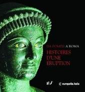 Da Pompei a Roma : kroniek van een uitbarsting : Pompeji, Herculaneum, Oplontis