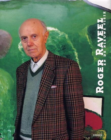 Roger Raveel en de Nieuwe Visie