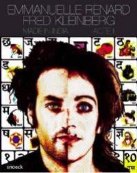 Emmanuelle Renard, Fred Kleinberg : made in India : acte II