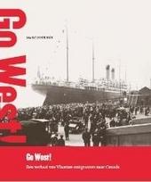 Go West! : een verhaal van Vlaamse emigranten naar Canada