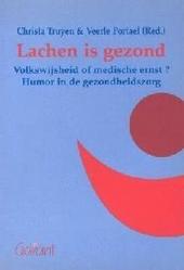 Lachen is gezond : volkswijsheid of medische ernst ? : humor in de gezondheidszorg