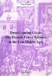 Dwarfs among giants : the Flemish urban network in the late Middle Ages