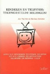 Kinderen en televisie : tegengestelde belangen ? : over hoe kinderen televisie beleven en hoe ouders en opvoeders d...