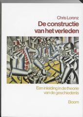 De constructie van het verleden : een inleiding in de theorie van de geschiedenis
