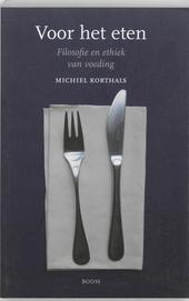 Voor het eten : filosofie en ethiek van voeding