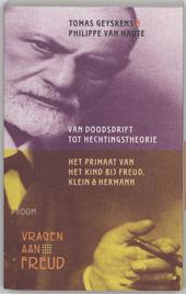 Van doodsdrift tot hechtingstheorie : het primaat van het kind bij Freud, Klein en Hermann