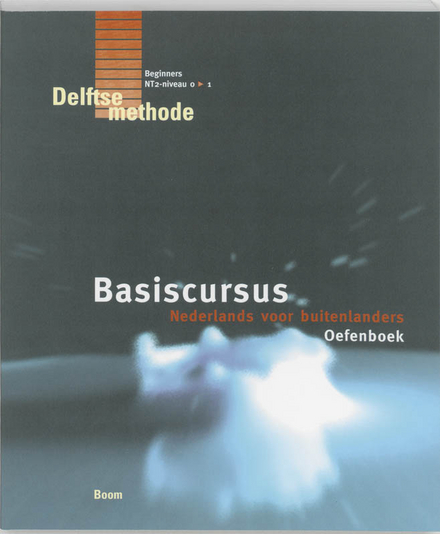Basiscursus Nederlands voor buitenlanders. 1, Oefenboek
