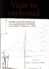 Visie in veelvoud : opstellen van prof. dr. E.K. Grootes over zeventiende-eeuwse letterkunde