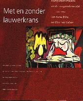 Met en zonder lauwerkrans : schrijvende vrouwen uit de vroegmoderne tijd 1550-1850 : van Anna Bijns tot Elise van C...