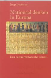 Nationaal denken in Europa : een cultuurhistorische schets