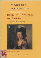 't Zoet der eenzaamheid : gedichten van Juliana Cornelia De Lannoy : bloemlezing