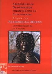 Aardenburg, of De onbekende volksplanting in Zuid-Amerika : roman van Petronella Moens