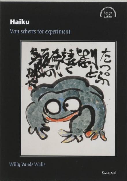 Haiku : van scherts tot experiment