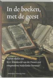 In de boeken, met de geest : vijftien studies van M.A. Schenkeveld-van der Dussen over vroegmoderne Nederlandse lit...