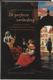 De perfecte verleiding : muzikale scènes op het Amsterdams toneel in de zeventiende eeuw