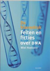 De blauwdruk : feiten en ficties over DNA
