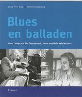 Blues en balladen : Alan Lomax en Ate Doornbosch, twee muzikale veldwerkers