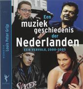 Een muziekgeschiedenis der Nederlanden : een vervolg 2000-2005