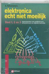 Elektronica echt niet moeilijk. Deel 1, 2 en 3, Experimenten met gelijkstroom, wisselstroom en digitale techniek