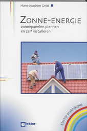 Zonne-energie : zonnepanelen plannen en zelf installeren