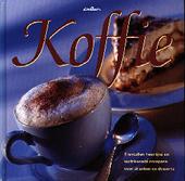 Koffie : tientallen heerlijke en verfrissende recepten voor dranken en desserts