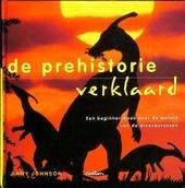 De prehistorie verklaard : een beginnersboek over dinosaurussen
