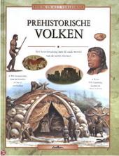 Prehistorische volken : een kennismaking met de oude wereld van de eerste mensen