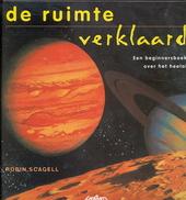 De ruimte verklaard : een beginnersboek over het heelal