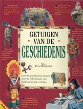 Getuigen van de geschiedenis : leer de geschiedenis kennen door de belevenissen van kinderen in het verleden