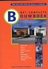 Het complete bouwboek : alles wat je moet weten over bouwen en verbouwen