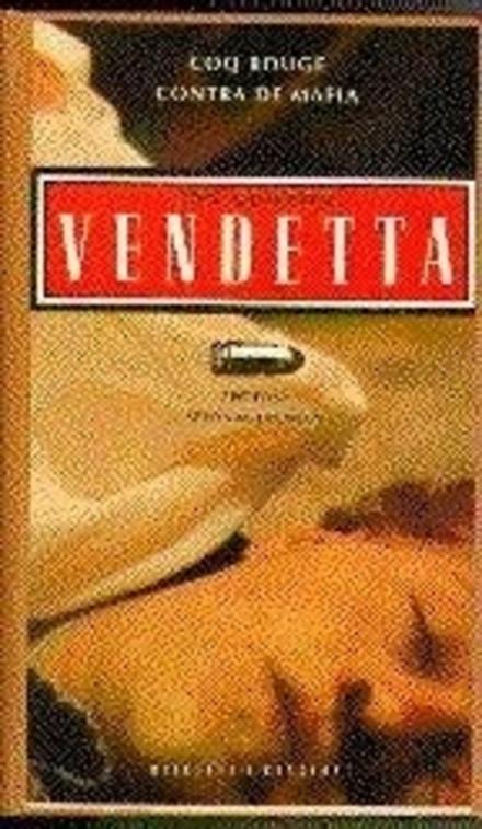 Vendetta : Coq Rouge contra de mafia