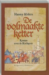 De volmaakte ketter : roman over de Katharen